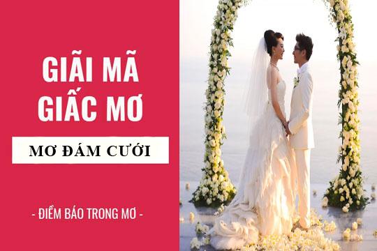 Giải mã giấc mơ thấy đám cưới là điềm báo gì