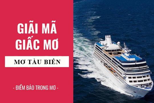 Mơ thấy tàu thuyền là điềm báo tốt hay xấu - Đánh con gì ?