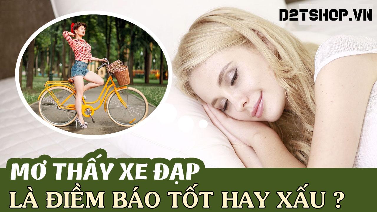 Mơ thấy xe đạp là điềm báo gì - Đánh con nào ?