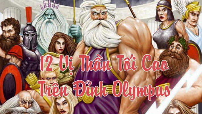 12 Vị thần tối cao trên đỉnh Olympus